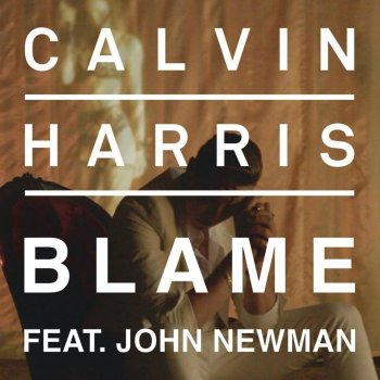 Album Cover - The ringtone - Calvin Harris John Newman - Blame