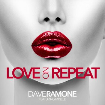 Album cover - Ringtone Dave Ramone, Minelli - Love on Repeat