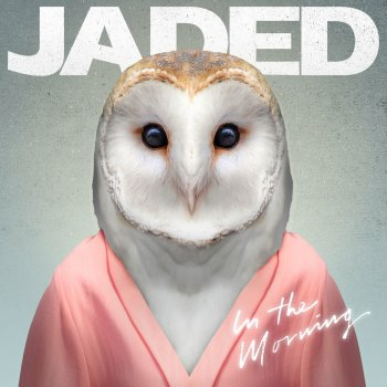 Album cover - Ringtone Jaded  - In The Morning