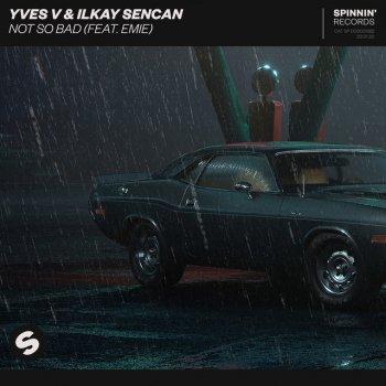 Абложка альбома - Рингтон Yves V & Ilkay Sencan - Not So Bad (feat. Emie)