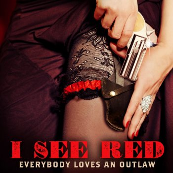 Album cover - Rington Everybody Loves An Outlaw - I See Red