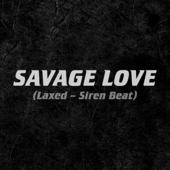 Album cover - Rington Jawsh 685 & Jason Derulo - Savage Love