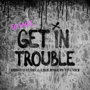 Album cover - Rington Dimitri Vegas;Vini Vici - Get in Trouble (So What)