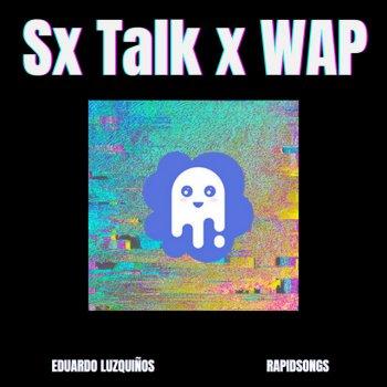 Album cover - Rington Eduardo Luzquios and Rapidsongs - Sx Talk x WAP (Tik Tok Mashup)