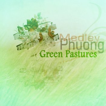Album cover - Rington Phuong Medley - Green Pastures