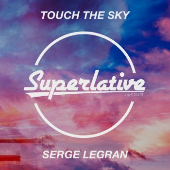 Album cover - Rington Serge Legran - Touch the Sky (Extended Mix)