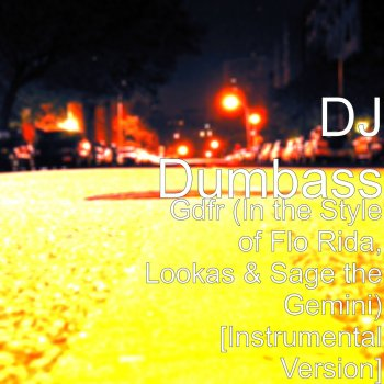 Обложка - DJ Dumbass - Gdfr%20%28In%20the%20Style%20of%20Flo%20Rida%2C%20Lookas%20%26%20Sage%20the%20Gemini%29%20%5BInstrumental%20Version%5D